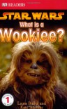 What Is A Wookie? - Laura Buller