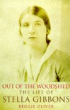 Out Of The Woodshed: A Portrait Of Stella Gibbons - Reggie Oliver