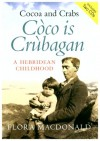 Cocoa and Crabs/Coco is Crubagan: A Hebridean Childhood - Flora Macdonald