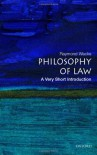 The Philosophy of Law: A Very Short Introduction - Raymond Wacks