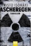 Ascheregen[Thriller] - Risto Isomäki, Angela Plöger