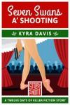 Seven Swans a' Shooting: A Short Story - Kyra Davis