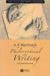Philosophical Writing: An Introduction - A.P. Martinich
