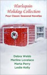 Harlequin Holiday Collection: Four Classic Seasonal Novellas - Debra Webb, Merline Lovelace, Marta Perry, Leslie Kelly