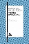 Tirano Banderas - Ramón del Valle-Inclán