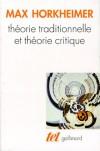 Théorie traditionnelle et théorie critique - Max Horkheimer