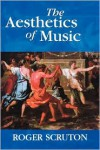 The Aesthetics of Music - Roger Scruton