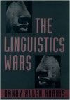 The Linguistics Wars - Randy Allen Harris