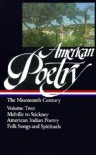 American Poetry: The Nineteenth Century, Volume 2: Melville to Stickney/American Indian Poetry/Folk Songs and Spirituals (Library of America #67) - John Hollander, Various