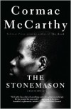 The Stonemason: A Play in Five Acts - Cormac McCarthy
