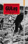 GUŁag. Radzieckie obozy koncentracyjne 1918-1953 - Stanisław Ciesielski