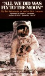 All We Did Was Fly to the Moon (History-alive series) - Dick Lattimer