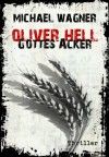 Oliver Hell - Gottes Acker (Oliver Hells vierter Fall) (German Edition) - Michael Wagner
