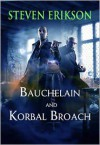 Bauchelain and Korbal Broach: Three Short Novels of the Malazan Empire, Volume One - Steven Erikson