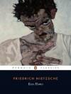 Ecce Homo (Penguin Classics) - R.J. Hollingdale, Michael Tanner, Friedrich Nietzsche