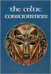 The Celtic Consciousness - Robert O'Driscoll