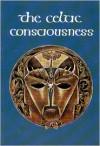 The Celtic Consciousness - Robert O'Driscoll