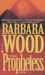 The Prophetess - Barbara Wood