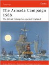 Armada Campaign 1588: The Great Enterprise against England - Howard Gerrard
