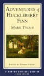 Adventures of Huckleberry Finn : An Authoritative Text Contexts and Sources Criticism (Norton Critical Edition) - Mark Twain