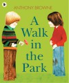 A Walk In The Park - Anthony Browne