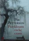 Przeklinam rzekę czasu - Per Petterson