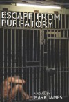 Escape From Purgatory - Mark James
