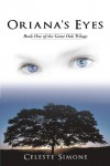 Oriana's Eyes: Book One of the Great Oak Trilogy - Celeste Simone