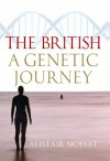 The British: A Genetic Journey - Alistair Moffat