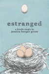 Estranged (Kindle Single) - Jessica Berger Gross