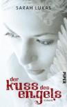 Der Kuss des Engels - Sarah Lukas