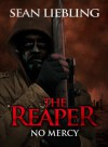 The Reaper: No Mercy - Sean Liebling