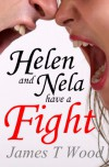 Helen and Nela have a Fight - James T Wood