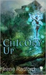 Chicory Up - Irene Radford