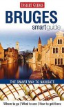 Bruges Insight Smart Guide - Katharine Mill, Joanna Potts, Scarlett O'Hara, Insight Guides