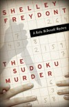 The Sudoku Murder - Shelley Freydont