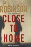 Close To Home (Inspector Banks, #13) - Peter Robinson