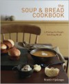 The Soup & Bread Cookbook: More Than 100 Seasonal Pairings for Simple, Satisfying Meals - Beatrice Ojakangas