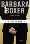 A Time to Run - Barbara Boxer, Mary-Rose Hayes