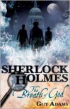Sherlock Holmes: The Breath of God - Guy Adams