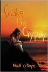 Snake the Gypsy - Mikal O'Boyle