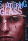 Shattering Glass - Gail Giles