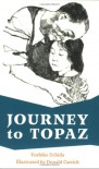 Journey To Topaz: A Story Of The Japanese-American Evacuation - Yoshiko Uchida, Yushiko Uchida