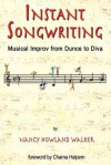 Instant Songwriting: Musical Improv from Dunce to Diva - Nancy Howland Walker