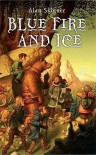 Blue Fire and Ice (Land's Tale, #1) - Alan Skinner