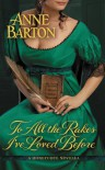 To All the Rakes I've Loved Before - Anne  Barton