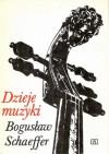 Dzieje muzyki - Bogusław Schaeffer