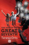 The Year of the Great Seventh - Teresa Orts
