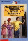 Marshmallow Muscles, Banana Brainstorm - Karen T. Taha