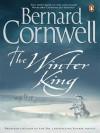 The Winter King: A Novel of Arthur (The Warlord Chronicles, #1) - Bernard Cornwell